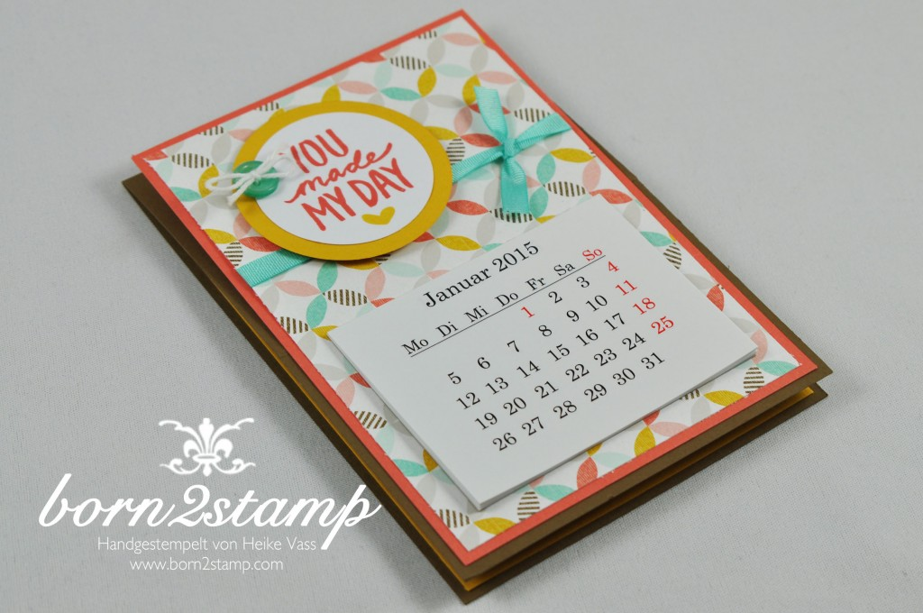 STAMPIN' UP! born2stamp Kalender Post-it Halter DSP Knoepfe Geschenkband Die schoenste Zeit Best day ever